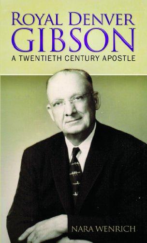 9781937654207: Royal Denver Gibson: A Twentieth Century Apostle