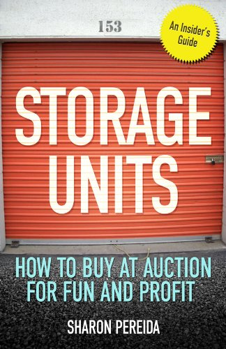 9781937654344: Storage Units: How to Buy at Auction for Fun and Profit
