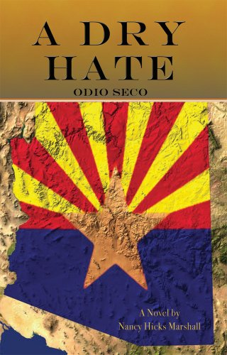 A Dry Hate -SIGNED BY AUTHOR: Nancy H. Marshall