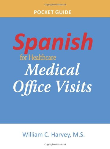 9781937661021: Spanish for Healthcare: Medical Office Visits Pocket Guide (English and Spanish Edition)