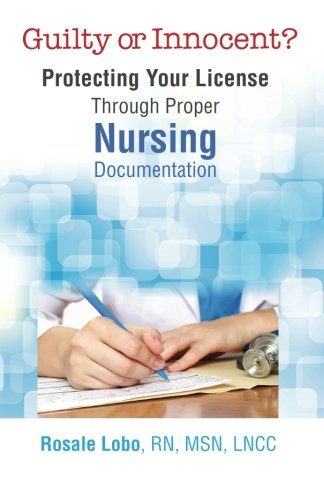 9781937661045: Guilty or Innocent?: Protecting Your License Through Proper Nursing Documentation