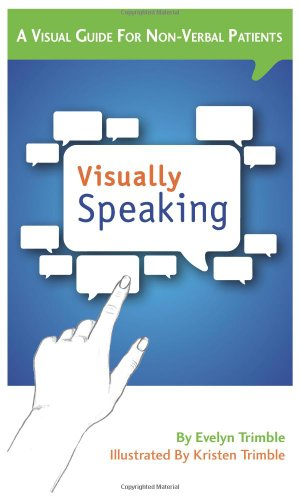 9781937661083: Visually Speaking A Visual Guide for Non-Verbal Patients