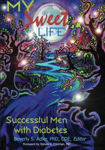 9781937661120: My Sweet Life: Successful Men With Diabetes