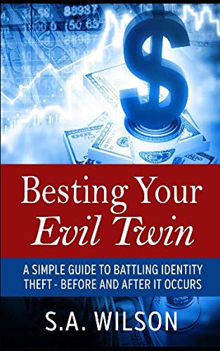 9781937666026: Besting Your Evil Twin: A Simple Guide to Battling Identity Theft - Before and After It Occurs
