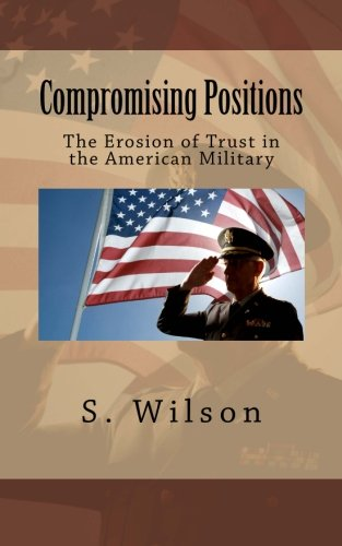 9781937666064: Compromising Positions: The Erosion of Trust in the American Military