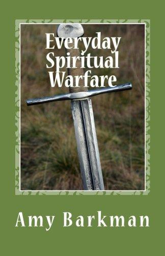 Everyday Spiritual Warfare: Amy Barkman