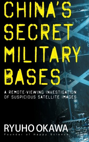 9781937673246: China's Secret Military Bases: A Remote-Viewing Investigation of Suspicious Satellite Images