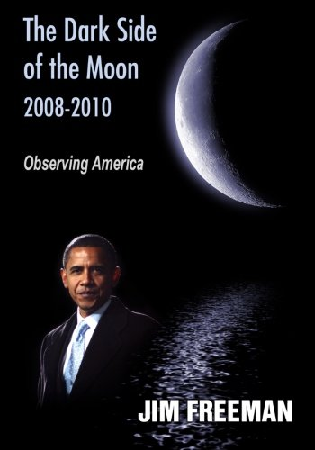 9781937674281: The Dark Side of the Moon 2008-2010: Observing America (Volume 5)