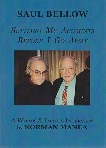 9781937679125: Saul Bellow: Settling My Accounts Before I Go Away (Words and Images: the Jerusalem Literacy Project)