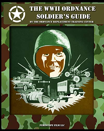 9781937684181: The WWII Ordnance Soldier's Guide