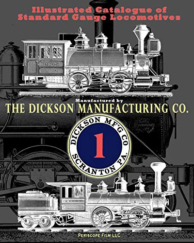 Illustrated Catalogue of Standard Gauge Locomotives: Manufactured: Co, Dickson Manufacturing