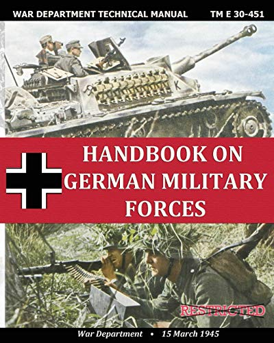 9781937684457: Handbook on German Military Forces War Department Technical Manual