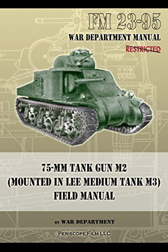 9781937684495: FM 23-95 75-mm Tank Gun M2 (Mounted in Lee Medium Tank M3) Field Manual