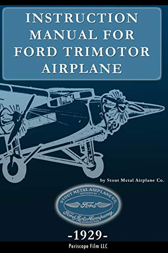 Instruction Manual for Ford Trimotor Airplane: Stout Metal Aircraft Co.