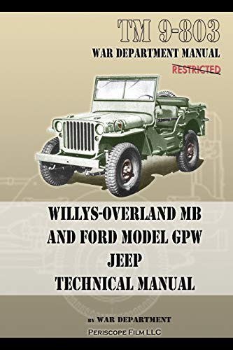 9781937684952: TM 9-803 Willys-Overland MB and Ford Model GPW Jeep Technical Manual