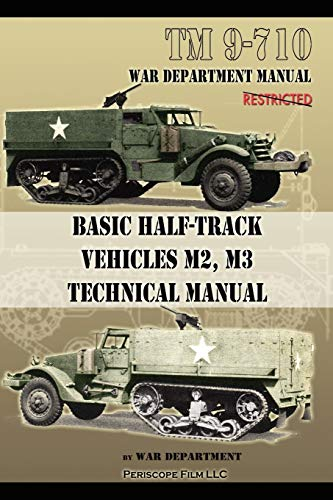 Basic Half-Track Vehicles M2, M3 Technical Manual: War Department