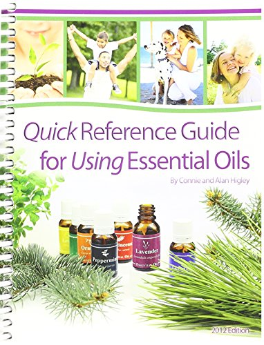 Quick Reference Guide for Essential Oils (13th: Connie and Alan