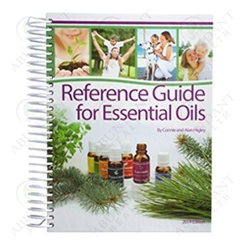 Reference Guide for Essential Oils Hard Cover: Connie Higley; Alan