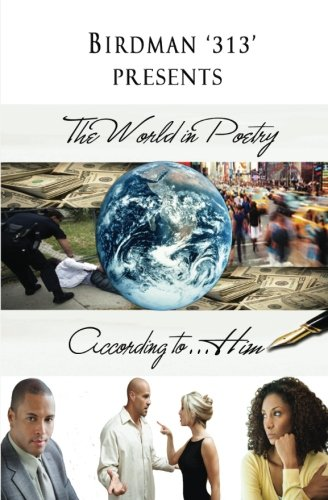 9781937705251: Birdman '313' Presents: The World in Poetry According to . . . Him