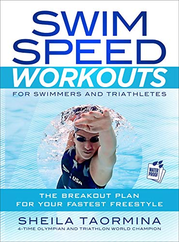Swim Speed Workouts for Swimmers and Triathletes: The Breakout Plan for Your Fastest Freestyle (...