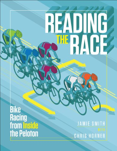 Reading the Race: Bike Racing from Inside the Peloton (1937715108) by Smith, Jamie