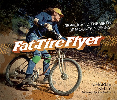 9781937715168: Fat Tire Flyer: Repack and the Birth of Mountain Biking