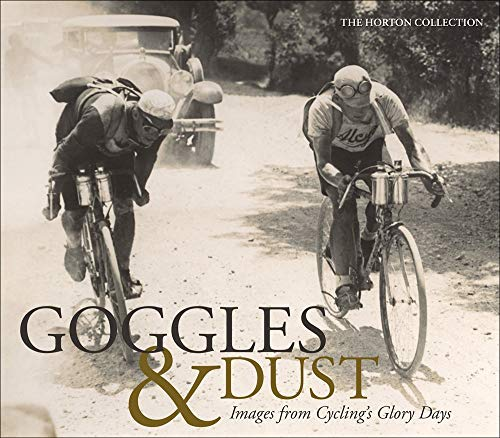 9781937715298: Goggles & Dust: Images from Cycling's Glory Days