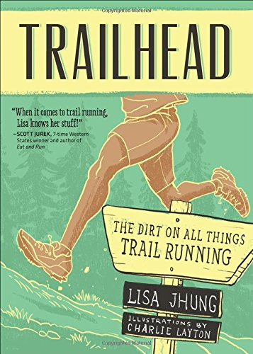 9781937715328: Trailhead: The Dirt on All Things Trail Running