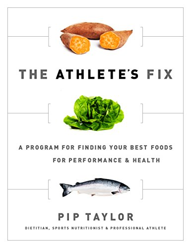 The Athlete's Fix: A Program for Finding Your Best Foods for Performance and Health: Taylor, ...