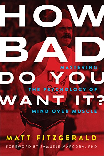 9781937715410: How Bad Do You Want It?: Mastering the Psychology of Mind over Muscle