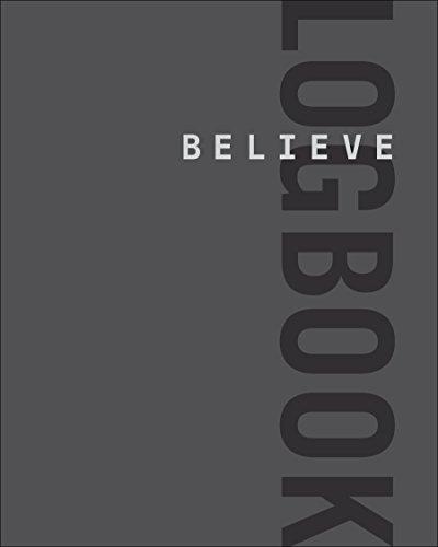 9781937715625: Believe Logbook (Believe Training Journal)