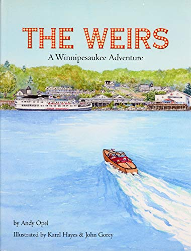 9781937721121: The Weirs: A Winnipesaukee Adventure
