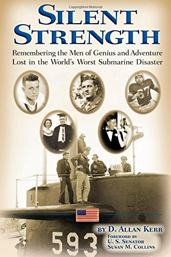 9781937721190: Silent Strength: Remembering the Men of Genius and Adventure Lost in the World's Worst Submarine Disaster