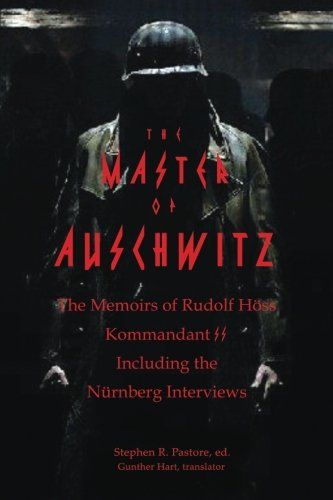 9781937727673: The Master of Auschwitz: Memoirs of Rudolf Hoess, Kommandant SS