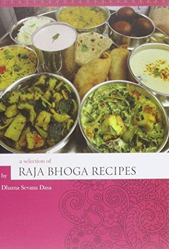 Raja Bhoga Recipes: A Spiritual Cookbook: Dhama Sevana Dassa