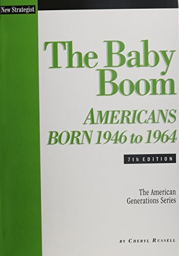 The Baby Boom: Americans Born 1946 To 1964 (American Generations)