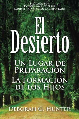 El Desierto (Paperback): Deborah G Hunter
