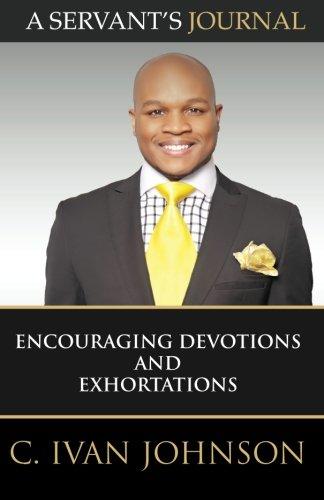 A Servant's Journal : Encouraging Devotions and: Johnson, C. Ivan