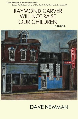 9781937746032: Raymond Carver Will Not Raise Our Children