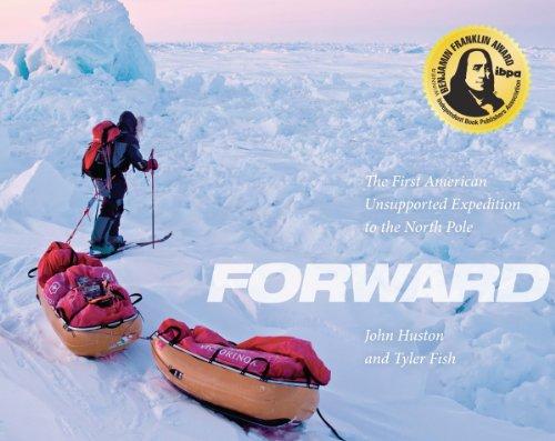 To the North Pole, the Hard Way: Huston, John; Fish, Tyler