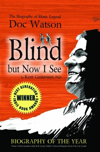 9781937753009: Blind But Now I See: The Biography of Music Legend Doc Watson