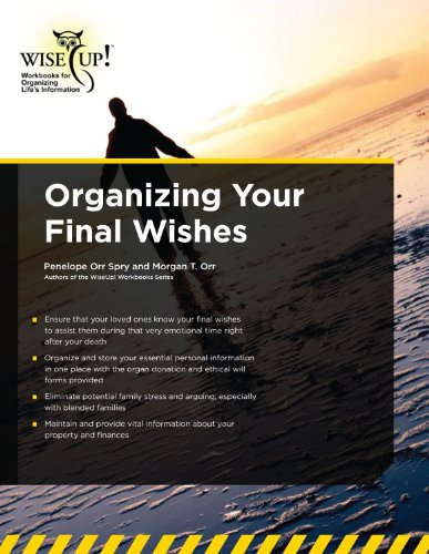 9781937755287: Organizing Your Final Wishes (Wise Up!: Workbooks for Organizing Life's Information)