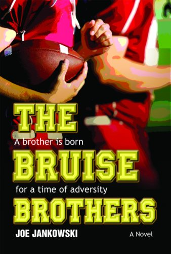The Bruise Brothers: A Brother is Born: Joe Jankowski