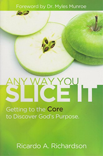 9781937756420: Any Way You Slice It: Getting to the Core to Discover God's Purpose