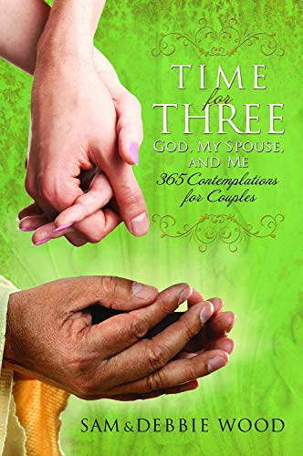 9781937756994: Time For Three: God, My Spouse, and Me: 365 Contemplations for Couples