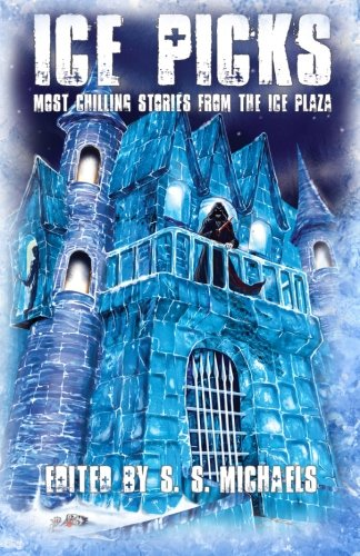 9781937758011: Ice Picks: Most Chilling Stories from the Ice Plaza