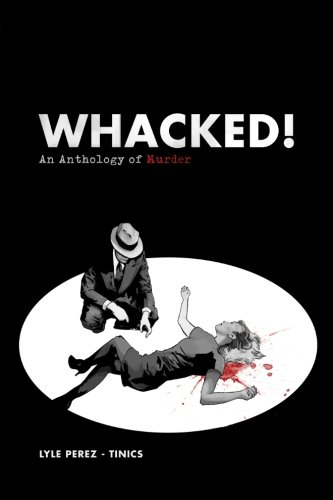 Whacked! An Anthology of Murder: Anna M. Lowther/
