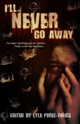 9781937758202: I'll Never Go Away (Volume 1)