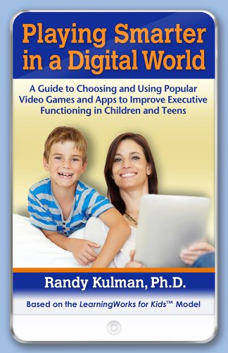 Playing Smarter in a Digital World: A: Kulman PhD, Randy