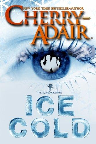 9781937774905: Ice Cold (T-FLAC/Black Rose) (Volume 3)